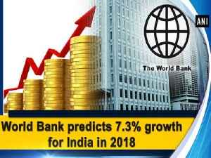 News video: World Bank predicts 7.3% growth for India in 2018