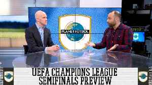 News video: UEFA Champions League Semifinals Preview