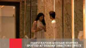 News video: Jhanvi Kapoor & Ishaan Khattar Spotted At 'Dhadak' Director's Office