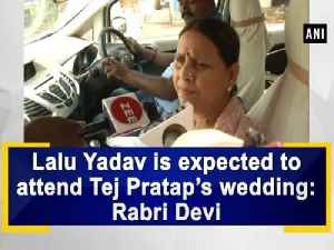 News video: Lalu Yadav is expected to attend Tej Pratap's wedding: Rabri Devi