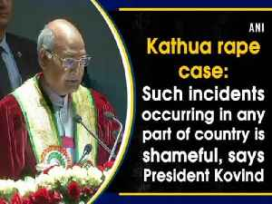 News video: Kathua rape case: Such incidents occurring in any part of country is shameful, says President Kovind