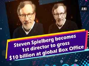 News video: Steven Spielberg becomes 1st director to gross $10 billion at global Box Office