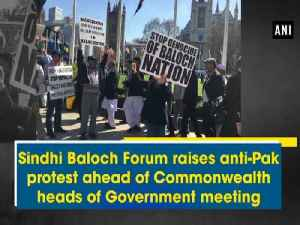 News video: Sindhi Baloch Forum raises anti-Pak protest ahead of Commonwealth heads of Government meeting