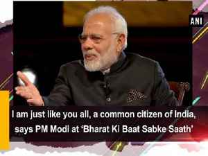 News video: I am just like you all, a common citizen of India, says PM Modi at Bharat Ki Baat Sabke Saath