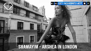 News video: Shamayim TV Presents Arshea Gits in London Behind-The-Scenes | FashionTV | FTV