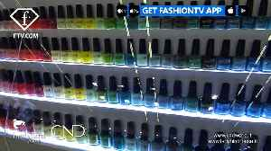 News video: LADY BIRD HOUSE Presents CND with A Perfect Gel Nail Polish April 18 | FashionTV | FTV