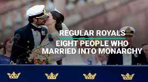 News video: Regular Royals: Eight People Who Married Into Monarchy