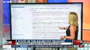 News video: Report finds Bakersfield has high air pollution
