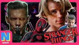 News video: 'Stranger Things' Season 3 80's Cast Lineup Is AMAZING, Deadpool 2's Cable Getting Multi-Movie Arc