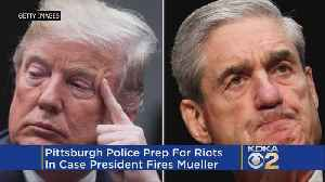 News video: Pittsburgh Police Prepare For Possible Riots In Event Trump Fires Mueller