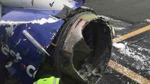 News video: Engine That Exploded on Southwest Plane Identified