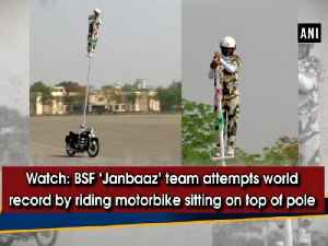 News video: Watch: BSF 'Janbaaz' team attempts world record by riding motorbike sitting on top of pole