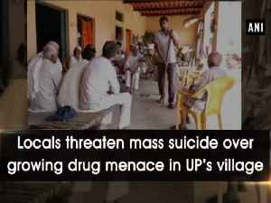 News video: Locals threaten mass suicide over growing drug menace in UP's village