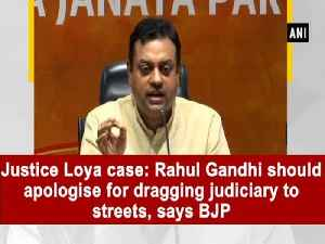 News video: Justice Loya case: Rahul Gandhi should apologise for dragging judiciary to streets, says BJP