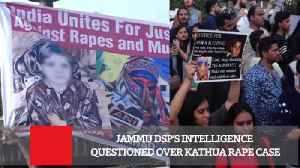 News video: Jammu DSP's Intelligence Questioned Over Kathua Rape Case