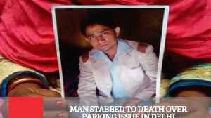 News video: Man Stabbed To Death Over Parking Issue In Delhi