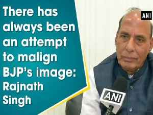 News video: There has always been an attempt to malign BJP's image: Rajnath Singh