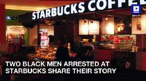News video: Two Black Men Arrested at Starbucks Share Their Story
