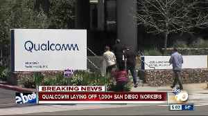 News video: Qualcomm lays off San Diego workers