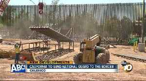 News video: California National Guard to deploy to border