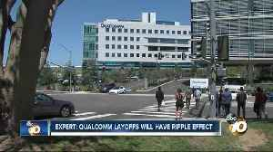 News video: Expert: Qualcomm layoffs will have ripple effect