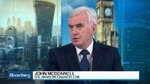 News video: Labour's McDonnell Offers 'New Start' for U.K. Banks