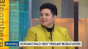 News video: Why Morgan Stanley Thinks the Market Cycle May Be in Its Final Innings
