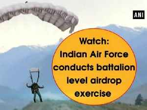 News video: Watch: Indian Air Force conducts battalion level airdrop exercise