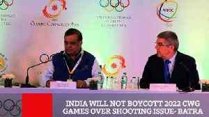 News video: India Will Not Boycott 2022 CWG Games Over Shooting Issue : Batra