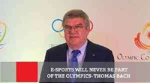 News video: E Sports Will Never Be Part Of The Olympics  : Thomas Bach