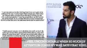 News video: I Feel Uncomfortable When So Much Of Attention Comes My Way, Says Virat Kohli