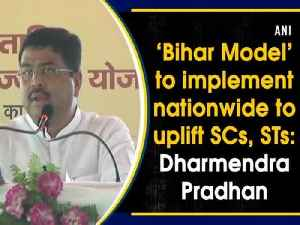 News video: 'Bihar Model' to implement nationwide to uplift SCs, STs: Dharmendra Pradhan