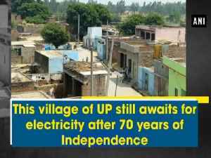 News video: This village of UP still awaits for electricity after 70 years of Independence
