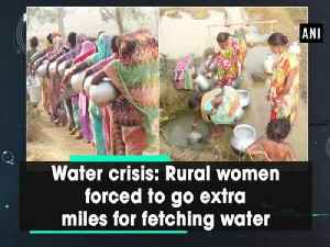 News video: Water crisis: Rural women forced to go extra miles for fetching water
