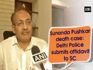 News video: Sunanda Pushkar death case: Delhi Police submits affidavit to SC