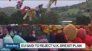 News video: Why Is the EU Rejecting a U.K. Plan for the Irish Border?