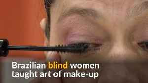 News video: Make-up courses boost confidence in Brazilian blind women