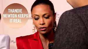 News video: No red carpet bulls*** for Thandie Newton
