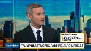 News video: Barclay's Cohen Doesn't See Rationale Behind OPEC Cuts