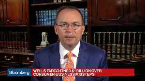 News video: OMB's Mulvaney Says Wells Fargo Fine Was 'Right Thing to Do'