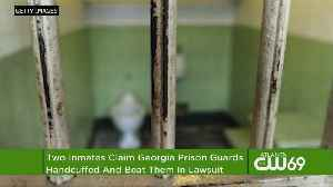 News video: Lawsuit Says Georgia Prison Guards Beat 2 Handcuffed Inmates
