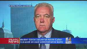 News video: Boston Globe Columnist Kevin Cullen Placed On Leave Over Embellishment Claims