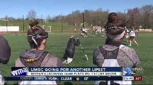 News video: Women's LAX going for UMBC upset trifecta, Retrievers play No. 1 Stony Brook Saturday