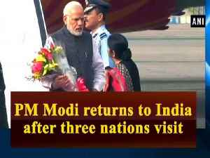 News video: PM Modi returns to India after three nations visit