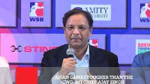 News video: Asian Games Tougher Than The CWG  : BFI Chief Ajay Singh