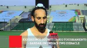 News video: Experience Counts In Big Tournaments  Sardar On India's CWG Debacle