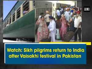 News video: Watch: Sikh pilgrims return to India after Vaisakhi festival in Pakistan