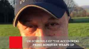News video: UK Schedule Of 'The Accidental Prime Minister' Wraps Up