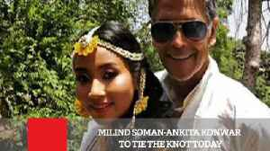 News video: Milind Soman Ankita Konwar To Tie The Knot Today