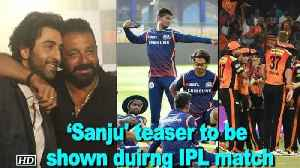News video: REVEALED: 'Sanju' biopic teaser to be shown duirng IPL match